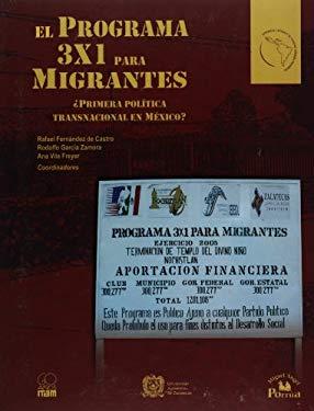 El Programa 3x1 Para Migrantes: Primera Politica Transnacional en Mexico? 9789707019027