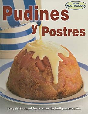 Pudines y Postres = Puddings and Desserts 9789707752528