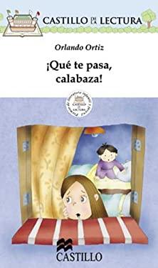 Que Te Pasa, Calabaza! 9789702001720