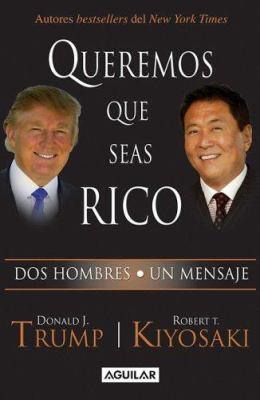 Queremos Que Seas Rico: Dos Hombres, un Mensaje 9789707708174