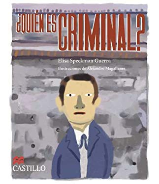 Quien Es Criminal? Un Recorrido Por El Delito, La Ley, La Justicia y El Castigo En Mexico: Desde El Virreinato Hasta El Siglo XX 9789702008293
