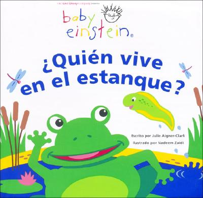 Quien Vive En El Estanque? = Who Lives in the Pond? 9789707182066
