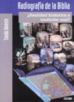 Radiografia de La Biblia - Realidad Historica O Tradicion Oral 9789706515568