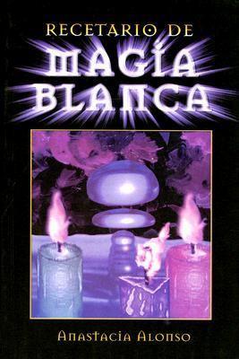 Recetario de Magia Blanca 9789706272089