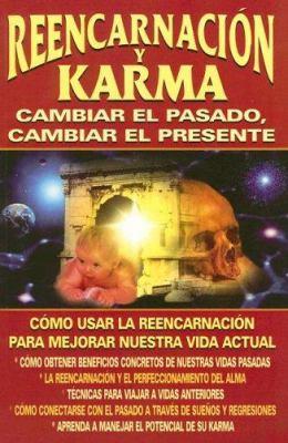 Reencarnacion y Karma: Cambiar el Pasado, Cambiar el Presente 9789706667441