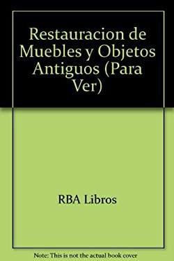 Restauracion de Muebles y Objetos Antiguos 9789706516046