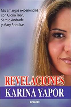 Revelaciones: Mis Amargas Experiencias Con Gloria Trevi, Sergio Andrade y Mary Boquitas 9789700512938