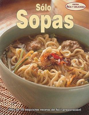 Solo Sopas = Just Soup 9789707752580