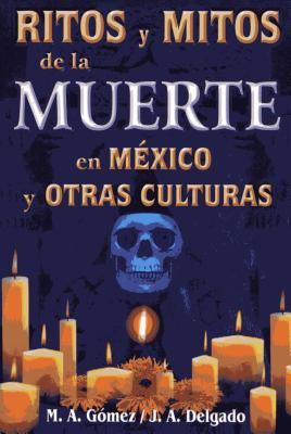 Ritos y Mitos En Mexico y Otras Culturas 9789706663016