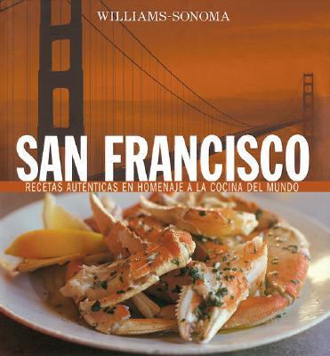 San Francisco: Recetas Autenticas en Homenaje a la Cocina del Mundo 9789707182745