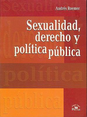 Sexualidad, Derecho y Politica Publica 9789707019355