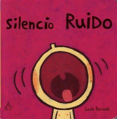 Silencio Ruido = Quiet Loud 9789702909873