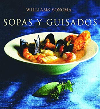 Sopas y Guisados: Soup and Stew, Spanish-Language Edition 9789707182813