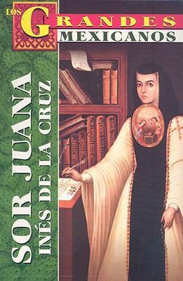 Sor Juana Ines de la Cruz: Gloria de las Letras 9789706669315