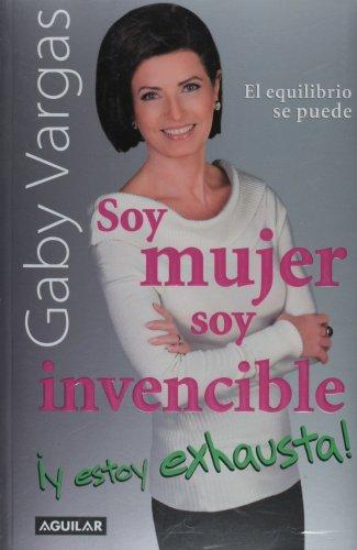 Soy Mujer, Soy Invencible y Estoy Exhausta! 9789705801754