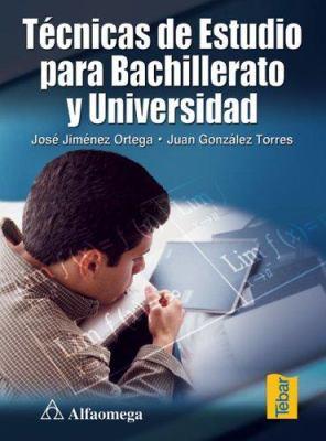 Tecnicas de Estudio Para Bachillerato y Universidad 9789701509043