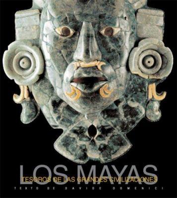 Tesoros de Las Grandes Civilizaciones: Los Mayas 9789707184435
