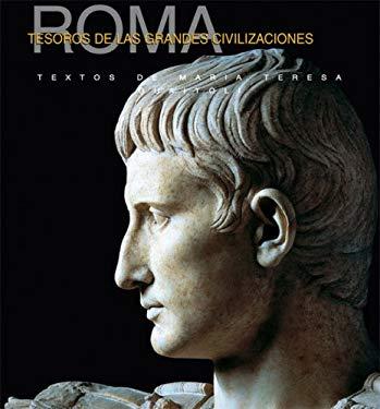Tesoros de Las Grandes Civilizaciones: Roma 9789707184442