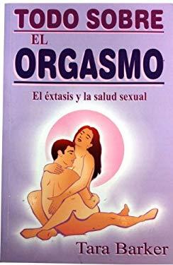 Todo Sobre El Orgasmo 9789706662941