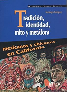 Tradicin, Identidad, Mito y Metfora. Mexicanos y Chicanos En California. 9789707016194