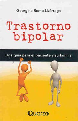 Trastorno Bipolar: Una Guia Para el Paciente y su Familia 9789707322813