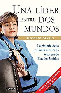 Una Lider Entre Dos Mundos: La Historia de la Primera Mexicana Tesorera de Estados Unidos 9789705803611