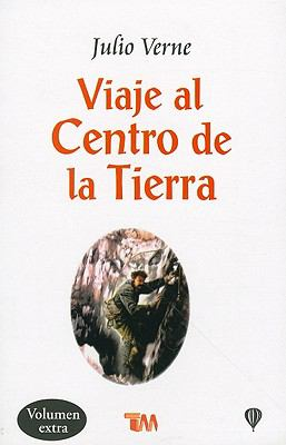 Viaje al Centro de la Tierra = A Journey to the Center of the Earth 9789706666703
