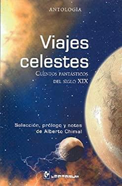 Viajes Celestes: Cuentos Fantasticos del Siglo XIX 9789707321830