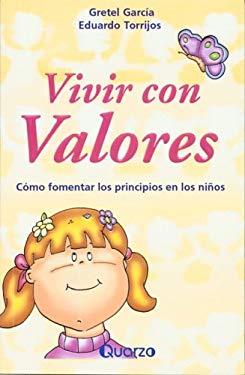Vivir Con Valores: Como Fomentar Los Principios En Los Nios 9789707320284
