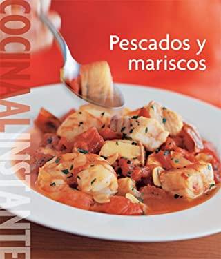 Williams-Sonoma. Cocina Al Instante: Pescados y Mariscos 9789707185135