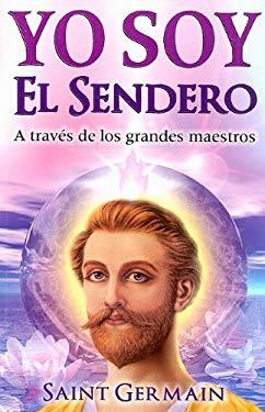 Yo Soy El Sendero: A Traves de Los Grandes Maestros 9789706661821