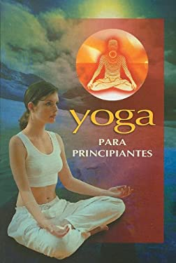 Yoga Para Principiantes = Yoga for Beginners 9789706273956