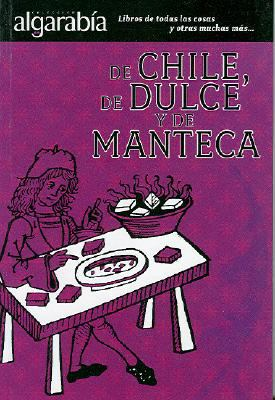 De Chile, de Dulce y de Manteca 9789707322257