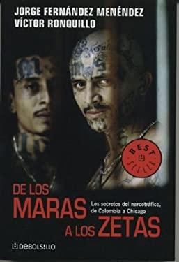 de Los Maras a Los Zetas: Los Secretos del Narcotrafico de Colombia a Chicago 9789707806979