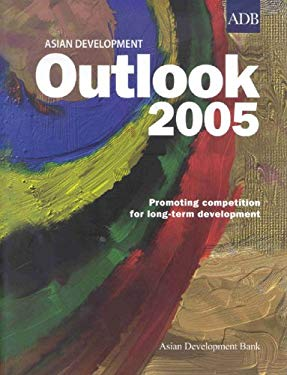 Asian Development Outlook 2005: Promoting Competition for Long-Term Development 9789715615648