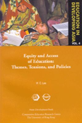 Education in Developing Asia Vol.4: Equity and Access to Education: Themes, Tensions, and Policies 9789715615327