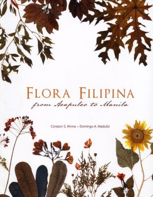 Flora Filipina: From Acapulco to Manila 9789719429258