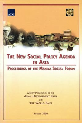New Social Policy Agenda in Asia: Proceedings of the Manila Social Forum 9789715613002