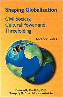 Shaping Globalization: Civil Society, Cultural Power and Threefolding 9789719223306