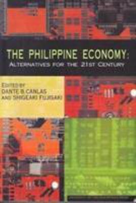 The Philippine Economy: Alternatives for the 21st Century (Upp) 9789715422932