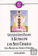 A Kundalini e os Sete Chakras (Portuguese Edition) - Genevieve Lewis Paulson
