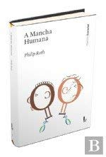 A Mancha Humana (Portuguese Edition) - Philip Roth