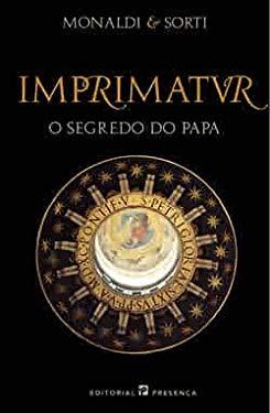 Imprimatur: O Segredo do Papa - Rita Monaldi, Francesco Sorti
