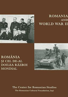 Romania and World War II/Romania Si Cel de-Al Doilea Razboi Mondial 9789739839273