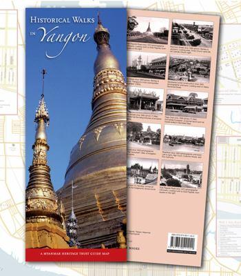 Historical Walks in Yangon: A Myanmar Heritage Trust Guide Map 9789749511442