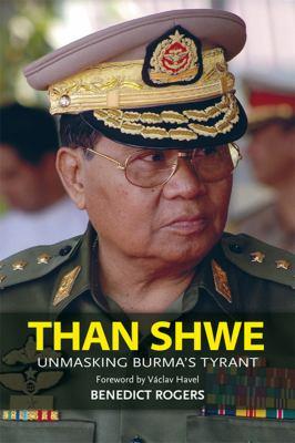 Than Shwe: Unmasking Burma's Tyrant 9789749511916