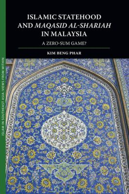 Islamic Statehood and Maqasid Al-Shariah in Malaysia: A Zero-Sum Game? 9789749511053