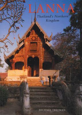 Lanna: Thailand's Northern Kingdom 9789748225272