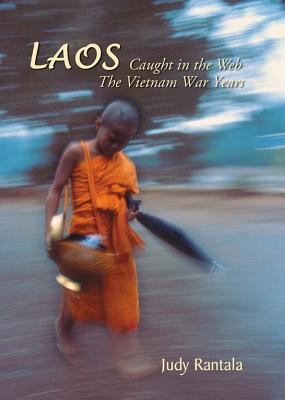 Laos: Caught in the Web: The Vietnam War Years 9789745240605