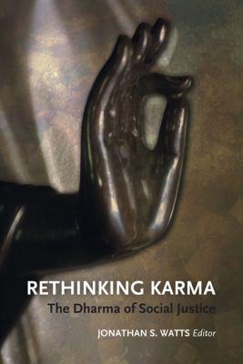 Rethinking Karma: The Dharma of Social Justice 9789749511787